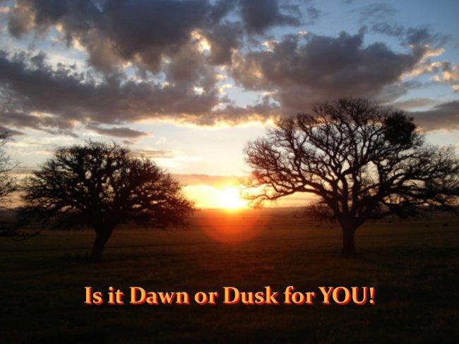 Dawn or Dusk?